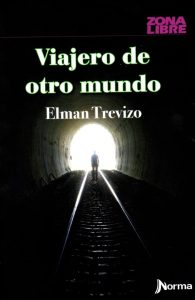 Viajero de otro mundo de Elman Trevizo